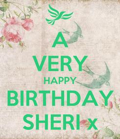 Poster: A VERY HAPPY BIRTHDAY SHERI x