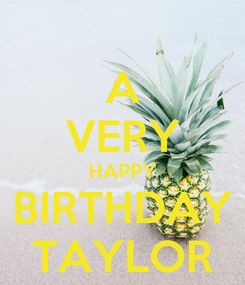 Poster: A VERY HAPPY BIRTHDAY TAYLOR