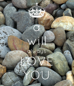 Poster: a will always LOVE YOU