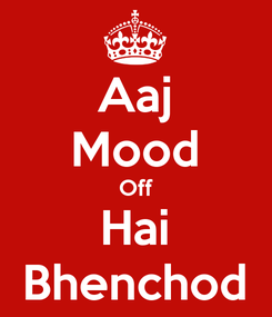 Poster: Aaj Mood Off Hai Bhenchod
