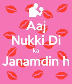 Poster: Aaj Nukki Di ka Janamdin h