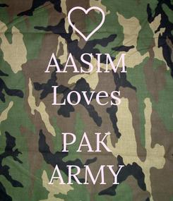 Poster: AASIM Loves  PAK ARMY