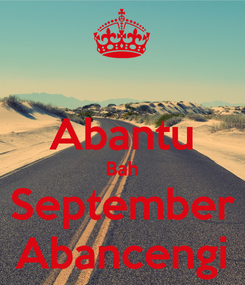 Poster:  Abantu Bah September Abancengi
