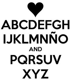 Poster: ABCDEFGH IJKLMNÑO AND PQRSUV XYZ