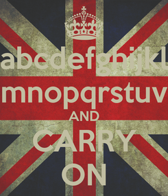 Poster: abcdefghijkl mnopqrstuv AND CARRY ON