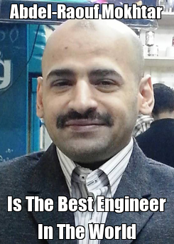 Poster: Abdel-Raouf Mokhtar Is The Best Engineer In The World