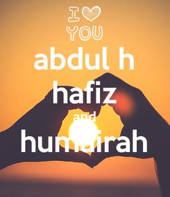 Poster: abdul h hafiz and humairah