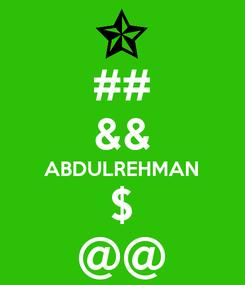 Poster: ## && ABDULREHMAN $ @@