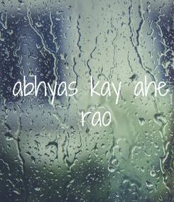 Poster: abhyas kay ahe  rao