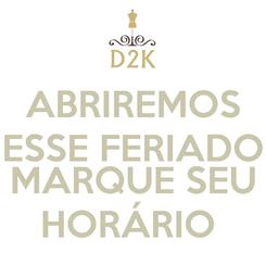 Poster: ABRIREMOS ESSE FERIADO  MARQUE SEU HORÁRIO