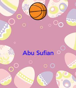 Poster:   Abu Sufian