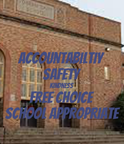 Poster: Accountabiltiy Safety Kindness Free Choice School appropriate