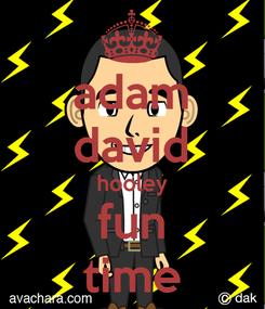 Poster: adam david hooley fun time