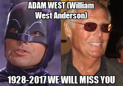 Poster: ADAM WEST (William West Anderson) 1928-2017 WE WILL MISS YOU