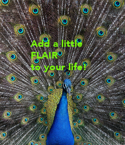 Poster: Add a little FLAIR to your life!