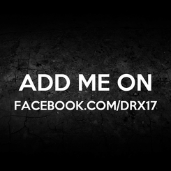 Poster:  ADD ME ON FACEBOOK.COM/DRX17