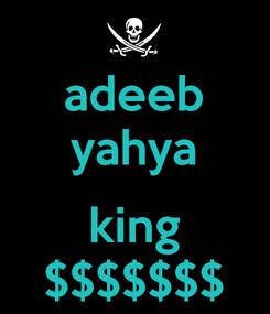 Poster: adeeb yahya  king $$$$$$$