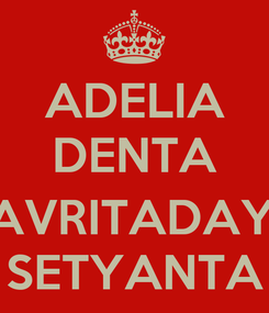 Poster: ADELIA DENTA  SAVRITADAYU SETYANTA