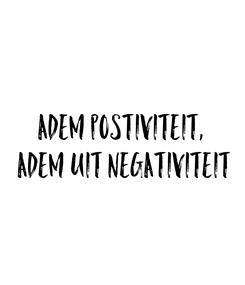 Poster: Adem postiviteit,  adem uit negativiteit