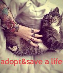 Poster:     adopt&save a life