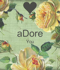 Poster:  aDore You