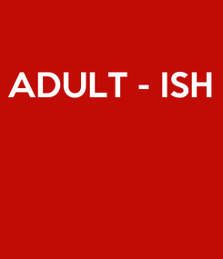 Poster: ADULT - ISH