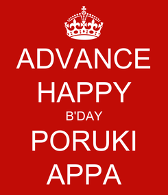 Poster: ADVANCE HAPPY B'DAY PORUKI APPA