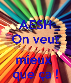 Poster: AESH On veut  mieux  que ça !