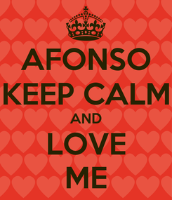 Poster: AFONSO KEEP CALM AND LOVE ME