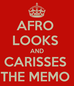 Poster: AFRO  LOOKS  AND CARISSES  THE MEMO
