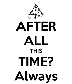 Poster: AFTER ALL THIS TIME? Always