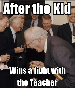 Poster: After the Kid Wins a fight with the Teacher