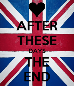 Poster: AFTER THESE DAYS THE END