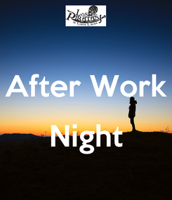Poster:  After Work  Night