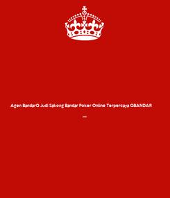 Poster: Agen BandarQ Judi Sakong Bandar Poker Online Terpercaya QBANDAR  AND
