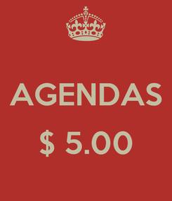 Poster:  AGENDAS  $ 5.00