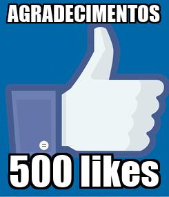 Poster: AGRADECIMENTOS 500 likes
