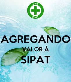 Poster:  AGREGANDO VALOR Á SIPAT