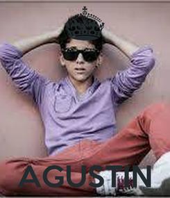 Poster:     AGUSTIN