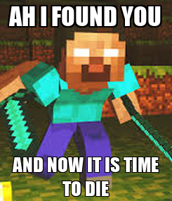 Poster: AH I FOUND YOU AND NOW IT IS TIME TO DIE