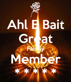 Poster: Ahl E Bait Great Family Member * * * * *