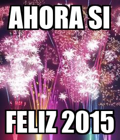 Poster: AHORA SI FELIZ 2015