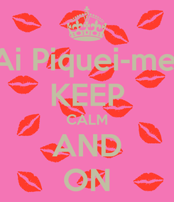 Poster: Ai Piquei-me! KEEP CALM AND ON