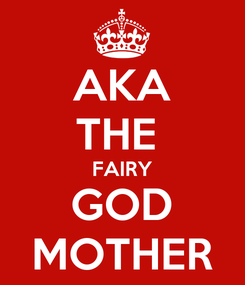 Poster: AKA THE  FAIRY GOD MOTHER