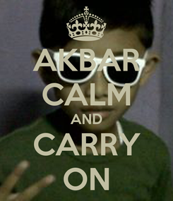 Poster: AKBAR CALM AND CARRY ON