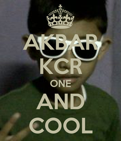 Poster: AKBAR KCR ONE AND COOL