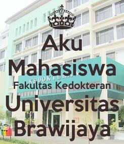 Poster: Aku Mahasiswa Fakultas Kedokteran Universitas Brawijaya