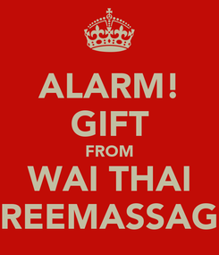 Poster: ALARM! GIFT FROM WAI THAI FREEMASSAGE