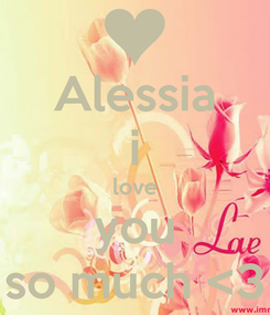 Poster: Alessia i love you so much <3