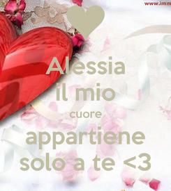 Poster: Alessia il mio cuore appartiene solo a te <3